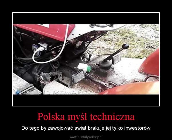 Polska myśl techniczna – Do tego by zawojować świat brakuje jej tylko inwestorów