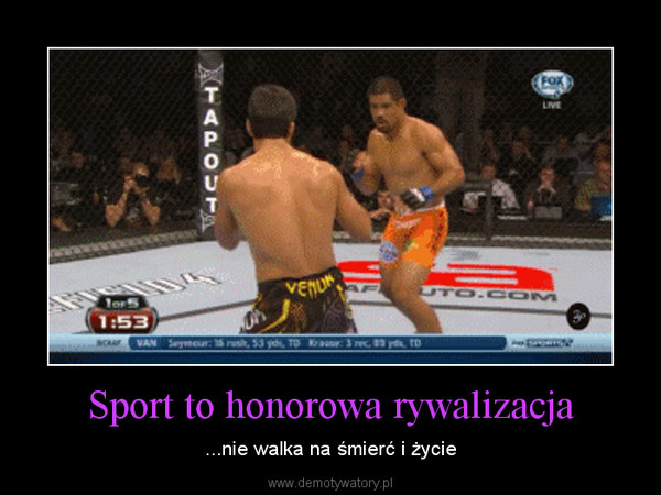 Sport to honorowa rywalizacja – ...nie walka na śmierć i życie