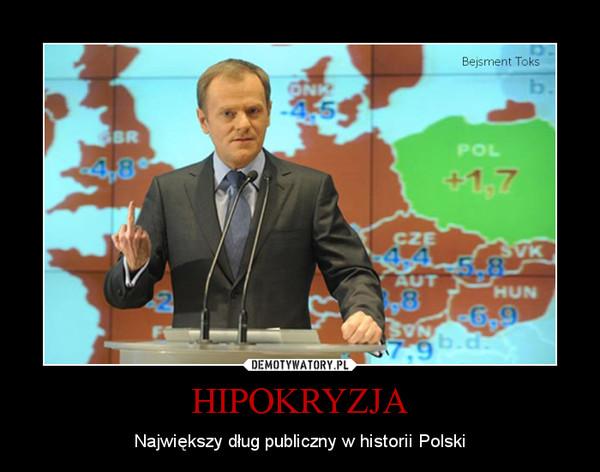HIPOKRYZJA – Największy dług publiczny w historii Polski