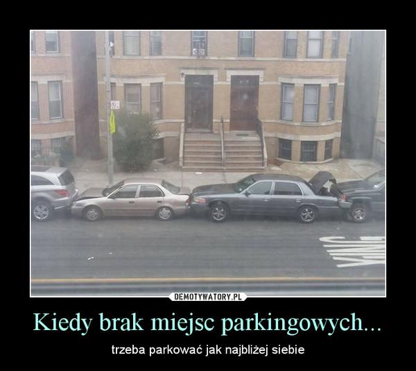 Kiedy brak miejsc parkingowych... – trzeba parkować jak najbliżej siebie