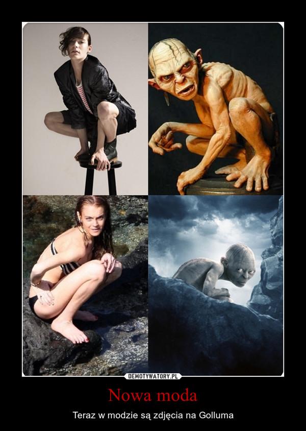 Nowa moda – Teraz w modzie są zdjęcia na Golluma