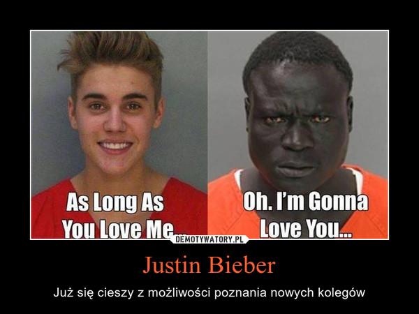 Justin Bieber – Już się cieszy z możliwości poznania nowych kolegów
