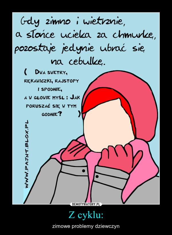 Z cyklu: – zimowe problemy dziewczyn