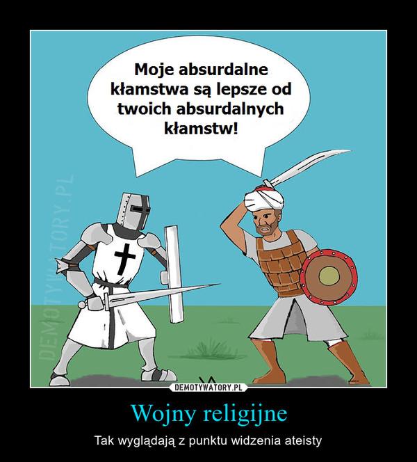 Wojny religijne – Tak wyglądają z punktu widzenia ateisty