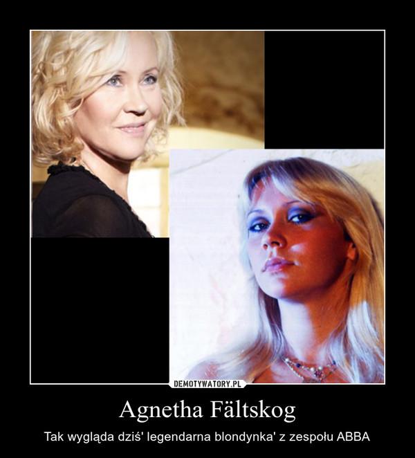 Agnetha Fältskog – Tak wygląda dziś' legendarna blondynka' z zespołu ABBA
