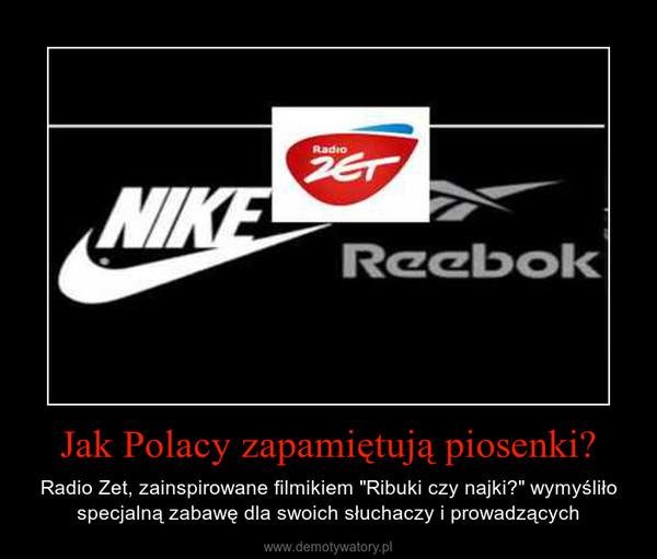 """Jak Polacy zapamiętują piosenki? – Radio Zet, zainspirowane filmikiem """"Ribuki czy najki?"""" wymyśliło specjalną zabawę dla swoich słuchaczy i prowadzących"""