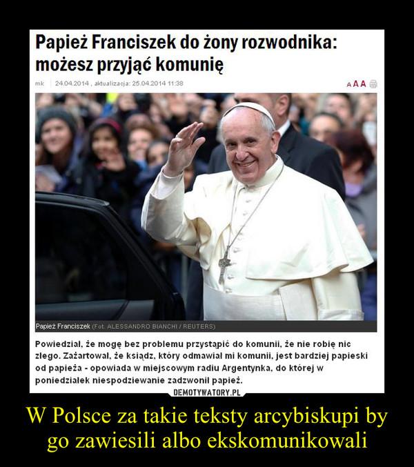 W Polsce za takie teksty arcybiskupi by go zawiesili albo ekskomunikowali –