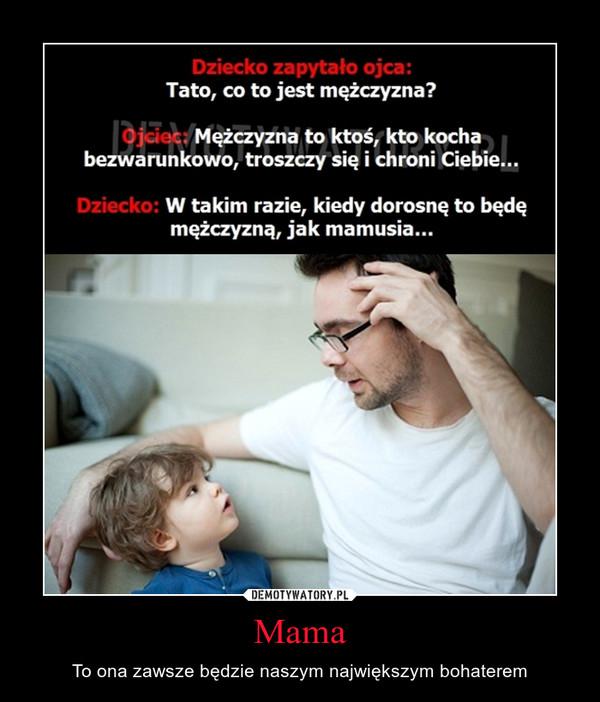 Mama – To ona zawsze będzie naszym największym bohaterem