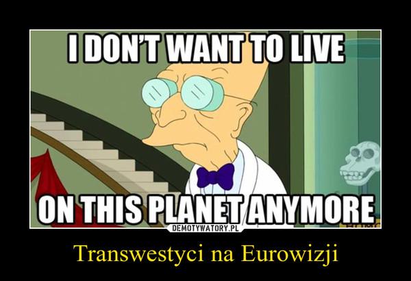 Transwestyci na Eurowizji –