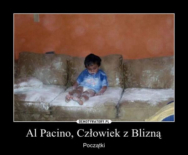 Al Pacino, Człowiek z Blizną – Początki