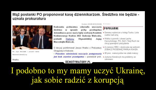 I podobno to my mamy uczyć Ukrainę, jak sobie radzić z korupcją –