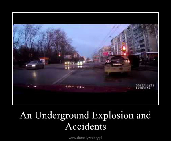An Underground Explosion and Accidents –