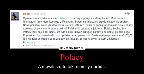 Polacy – A mówili, że to taki niemiły naród...