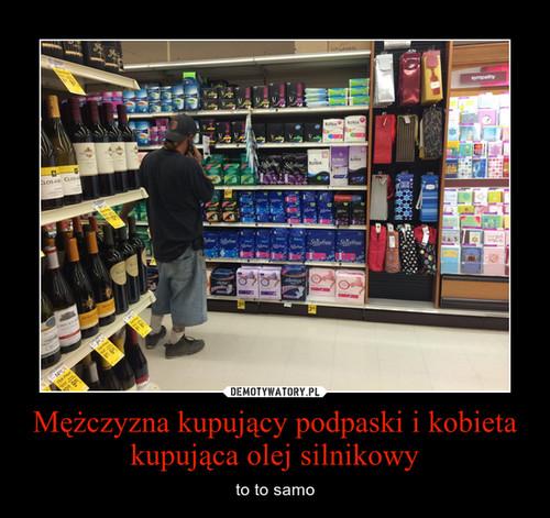 Mężczyzna kupujący podpaski i kobieta kupująca olej silnikowy