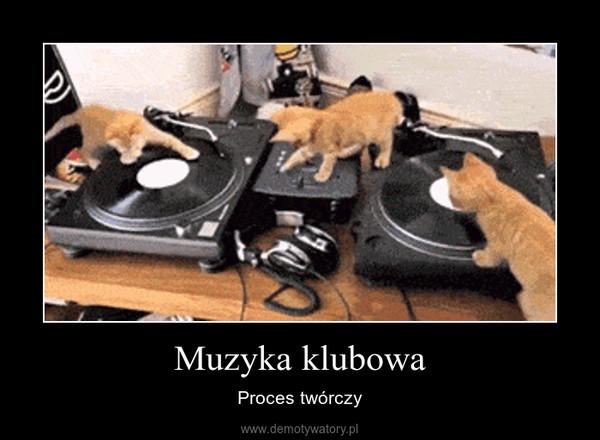 Muzyka klubowa – Proces twórczy