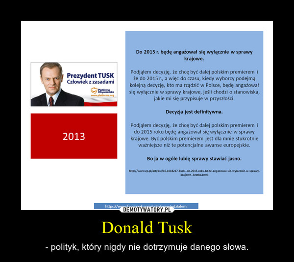 Donald Tusk – - polityk, który nigdy nie dotrzymuje danego słowa.