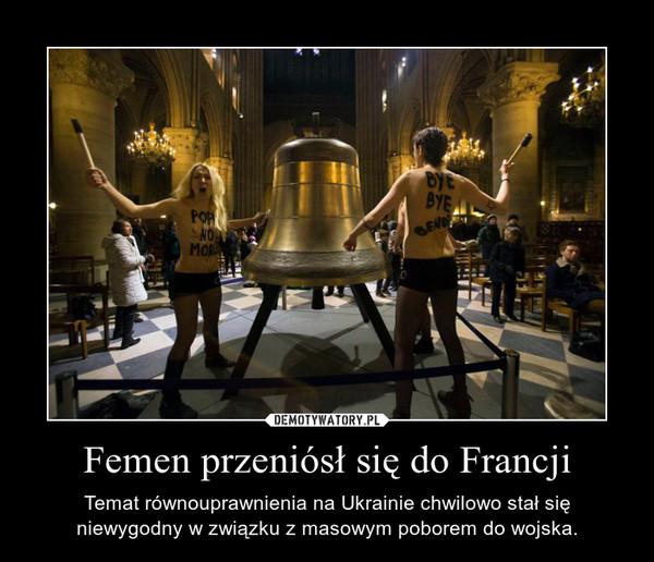 Femen przeniósł się do Francji