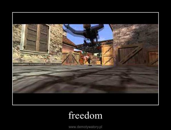 freedom –