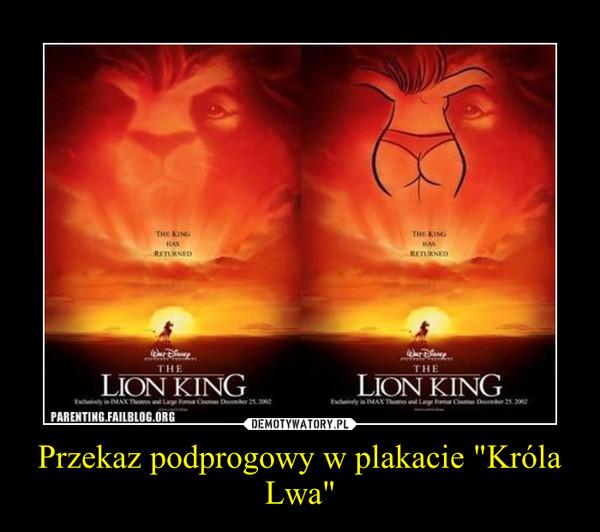 """Przekaz podprogowy w plakacie """"Króla Lwa"""" –"""