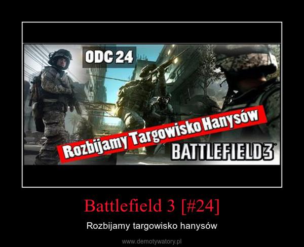 Battlefield 3 [#24] – Rozbijamy targowisko hanysów