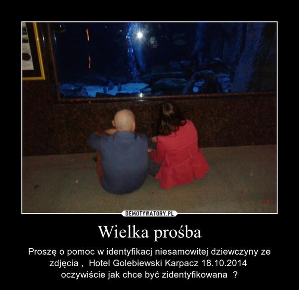 Wielka prośba – Proszę o pomoc w identyfikacj niesamowitej dziewczyny ze zdjęcia ,  Hotel Golebiewski Karpacz 18.10.2014 oczywiście jak chce być zidentyfikowana