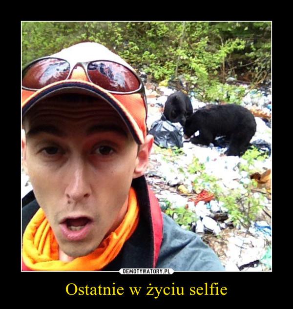 Ostatnie w życiu selfie –