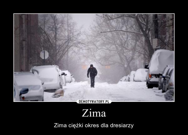 Zima – Zima ciężki okres dla dresiarzy