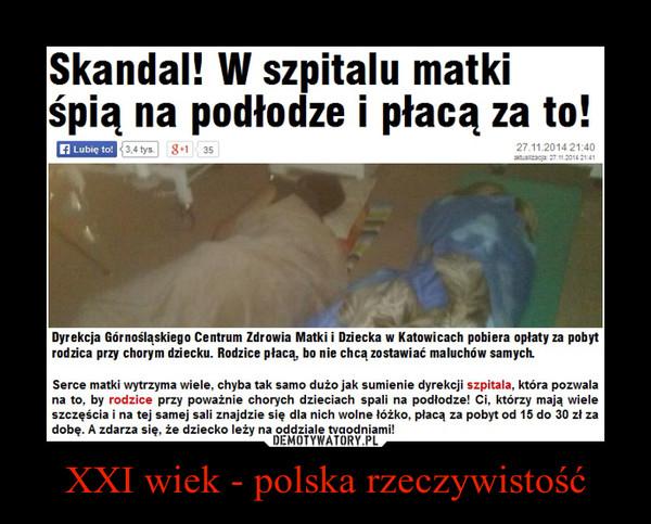 XXI wiek - polska rzeczywistość –