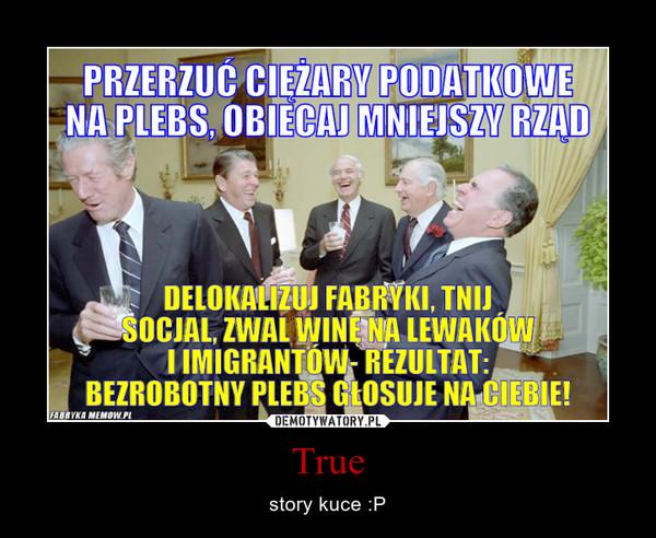 True – story kuce :P