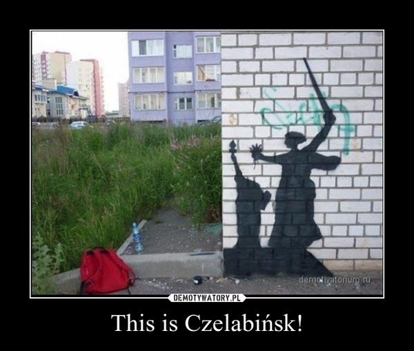 This is Czelabińsk! –