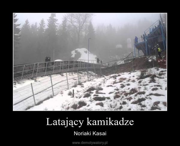 Latający kamikadze – Noriaki Kasai