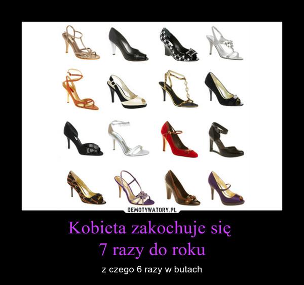 Kobieta zakochuje się 7 razy do roku – z czego 6 razy w butach