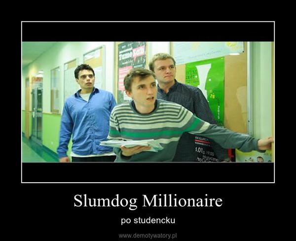 Slumdog Millionaire – po studencku