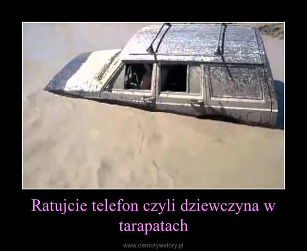 Ratujcie telefon czyli dziewczyna w tarapatach –