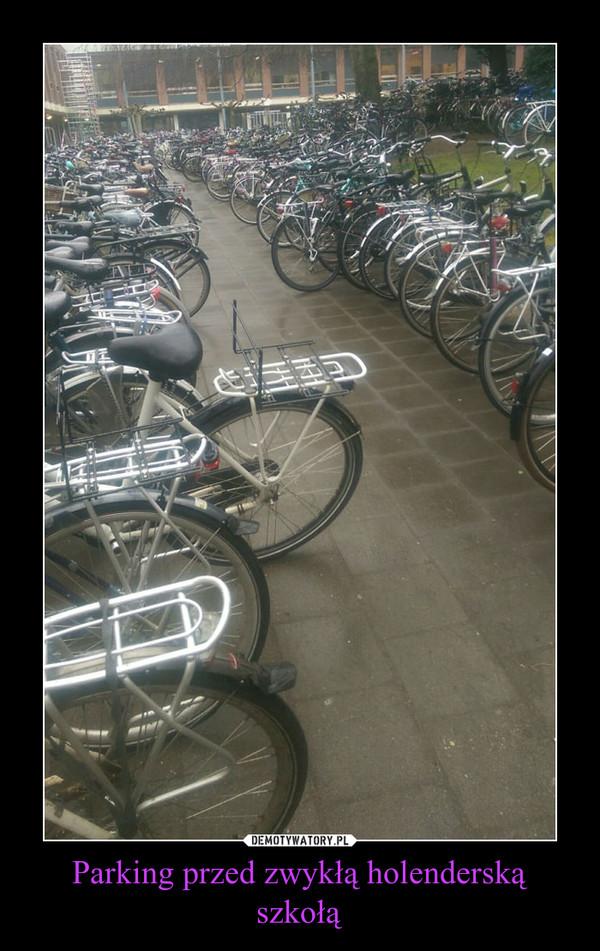 Parking przed zwykłą holenderską szkołą –