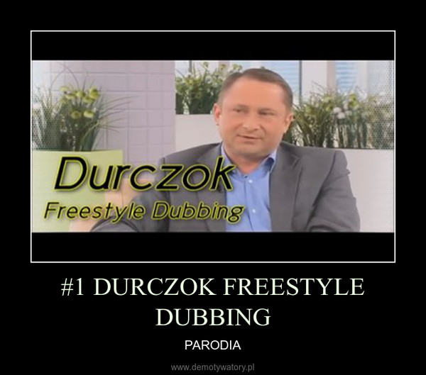 #1 DURCZOK FREESTYLE DUBBING – PARODIA