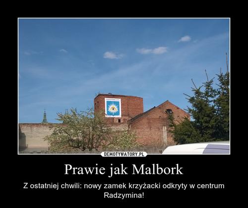 Prawie jak Malbork