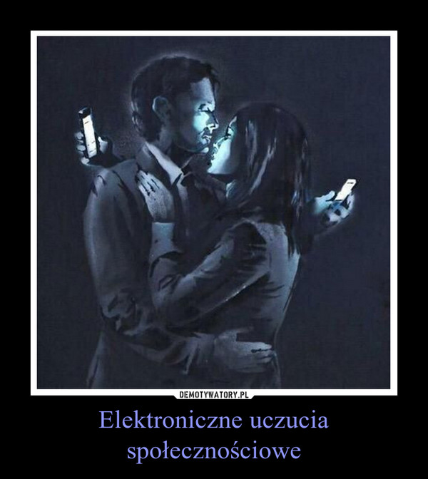 Elektroniczne uczuciaspołecznościowe –