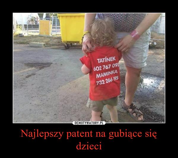 Najlepszy patent na gubiące się dzieci –