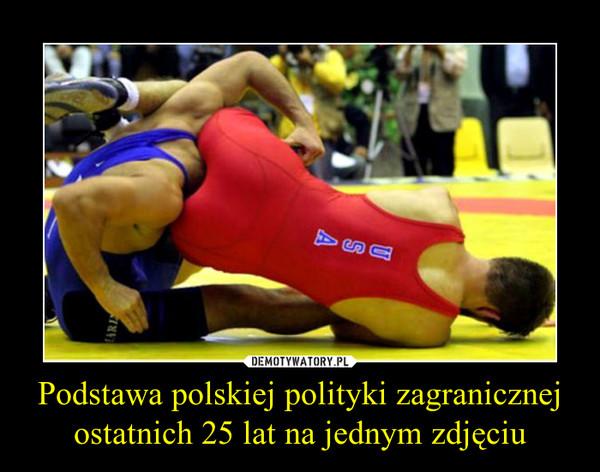 Podstawa polskiej polityki zagranicznej ostatnich 25 lat na jednym zdjęciu –