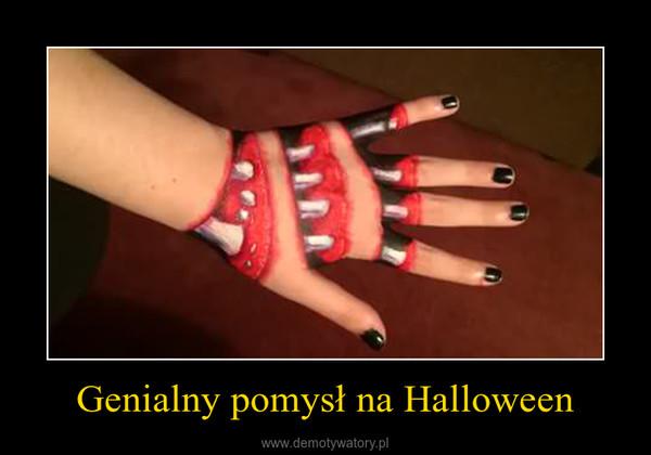 Genialny pomysł na Halloween –