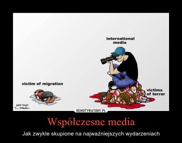 Współczesne media – Jak zwykle skupione na najważniejszych wydarzeniach