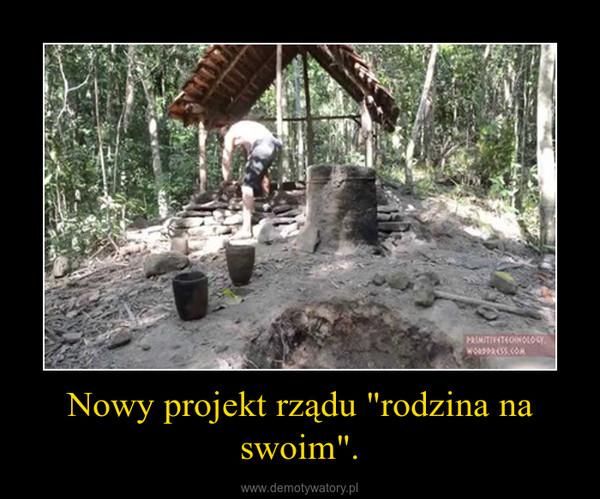 """Nowy projekt rządu """"rodzina na swoim"""". –"""