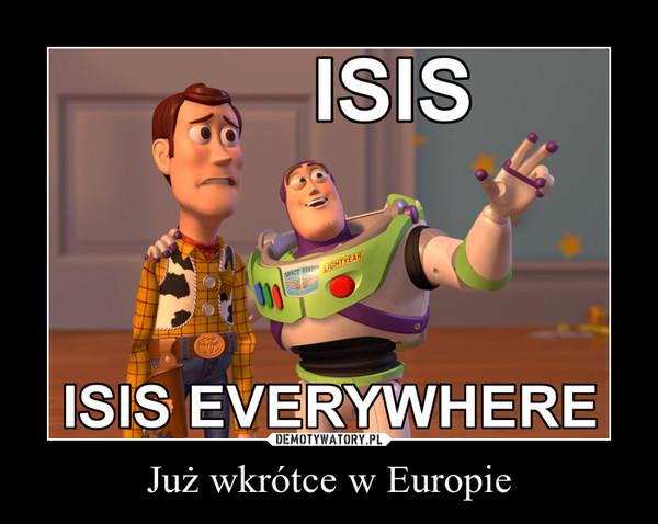 Już wkrótce w Europie –