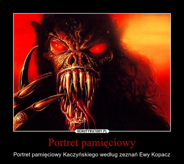 Portret pamięciowy – Portret pamięciowy Kaczyńskiego według zeznań Ewy Kopacz