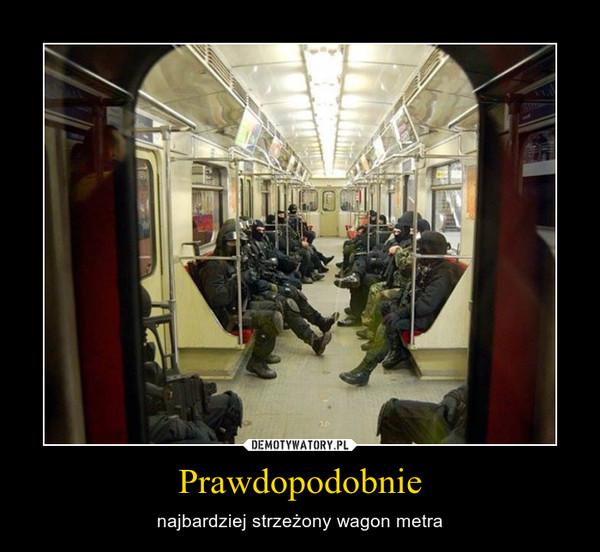 Prawdopodobnie – najbardziej strzeżony wagon metra
