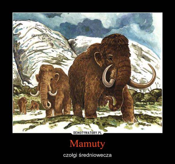 Mamuty – czołgi średniowecza