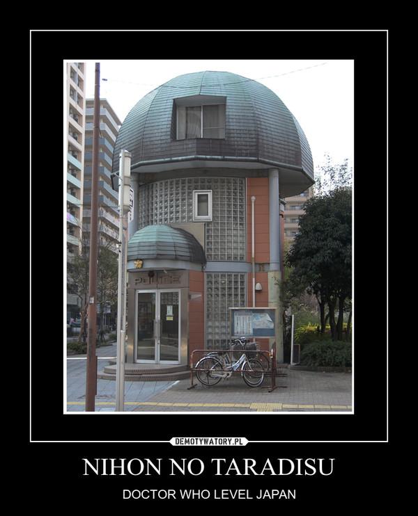 NIHON NO TARADISU – DOCTOR WHO LEVEL JAPAN