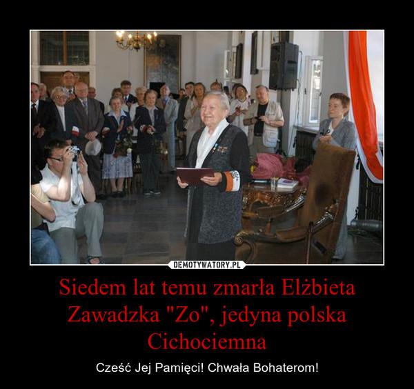 """Siedem lat temu zmarła Elżbieta Zawadzka """"Zo"""", jedyna polska Cichociemna – Cześć Jej Pamięci! Chwała Bohaterom!"""