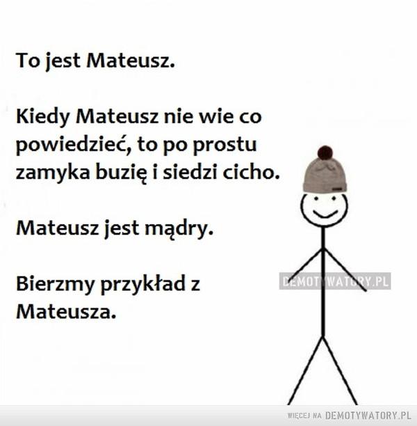 Bądź jak Mateusz –